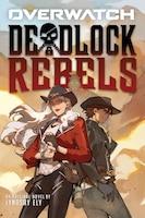 Deadlock Rebels: An AFK Book (Overwatch)