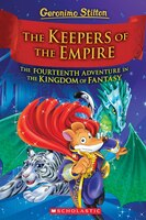 The Keepers of the Empire (Geronimo Stilton and the Kingdom of Fantasy #14)