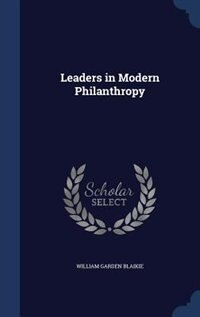 Leaders in Modern Philanthropy