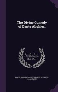 The Divine Comedy of Dante Alighieri by Dante Gabriel Rossetti