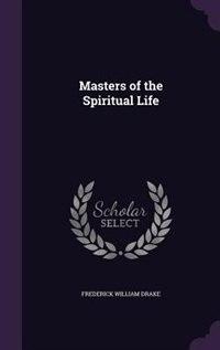 Masters of the Spiritual Life