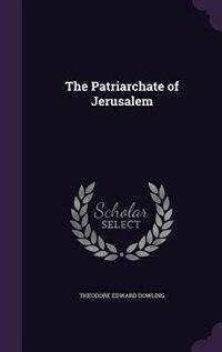 The Patriarchate of Jerusalem