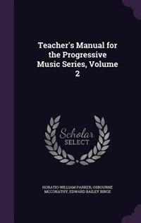 Teacher's Manual for the Progressive Music Series, Volume 2