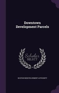 Downtown Development Parcels by Boston Redevelopment Authority