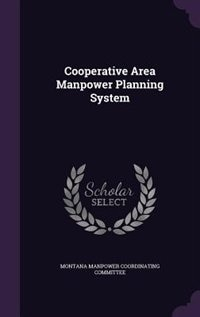 Cooperative Area Manpower Planning System by Montana Manpower Coordinating Committee