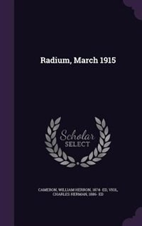 Radium, March 1915 by William Herron Cameron