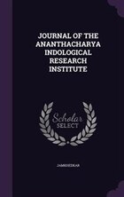 JOURNAL OF THE ANANTHACHARYA INDOLOGICAL RESEARCH INSTITUTE