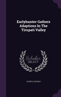 Earlyhunter-Gathers Adaptions In The Tirupati Valley