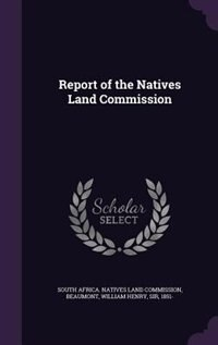 Report of the Natives Land Commission by South Africa. Natives Land Commission