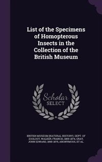 List of the Specimens of Homopterous Insects in the Collection of the British Museum