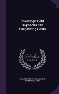 Sovereign Debt Buybacks can Bargaining Costs by Sloan School Of Management