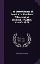 The Effectiveness of Practice in Simulated Situations as Training for Actual use of a Skill
