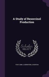 A Study of Resorcinol Production