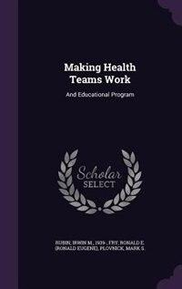 Making Health Teams Work: And Educational Program