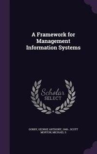 A Framework for Management Information Systems
