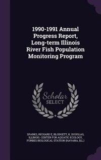 1990-1991 Annual Progress Report, Long-term Illinois River Fish Population Monitoring Program