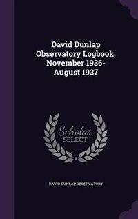 David Dunlap Observatory Logbook, November 1936-August 1937