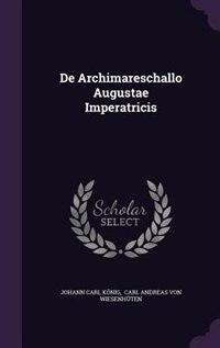 De Archimareschallo Augustae Imperatricis by Johann Carl König