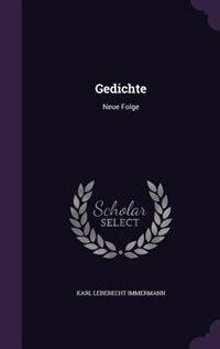 Gedichte: Neue Folge by Karl Leberecht Immermann