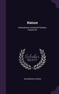 Nature: International Journal Of Science, Volume 53 by Sir Norman Lockyer