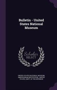 Bulletin - United States National Museum de United States National Museum