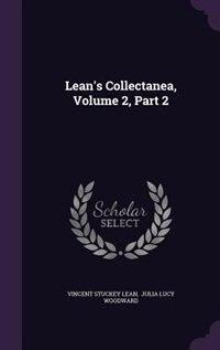 Lean's Collectanea, Volume 2, Part 2 de Vincent Stuckey Lean