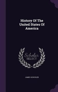 History Of The United States Of America de James Schouler