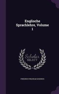 Englische Sprachlehre, Volume 1