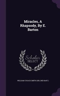 Miracles, A Rhapsody, By E. Barton