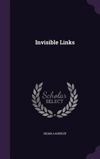 Invisible Links de Selma Lagerlöf