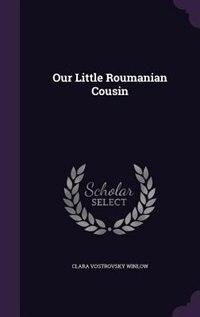 Our Little Roumanian Cousin de Clara Vostrovsky Winlow