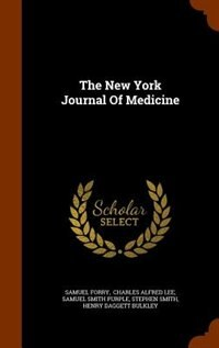 The New York Journal Of Medicine by Samuel Forry