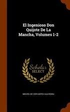 El Ingenioso Don Quijote De La Mancha, Volumes 1-2