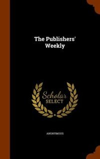 The Publishers' Weekly by Anonymous