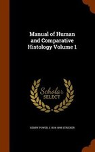 Manual of Human and Comparative Histology Volume 1