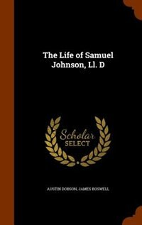 The Life of Samuel Johnson, Ll. D by Austin Dobson