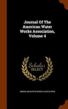 Journal Of The American Water Works Association, Volume 4