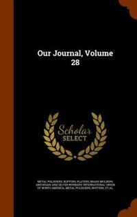 Our Journal, Volume 28 by Metal Polishers