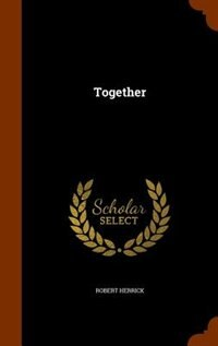 Together by Robert Herrick