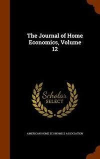 The Journal of Home Economics, Volume 12