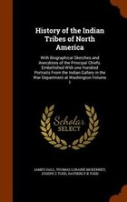 History of the Indian Tribes of North America: With Biographical Sketches and Anecdotes of the…