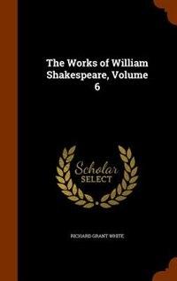 The Works of William Shakespeare, Volume 6