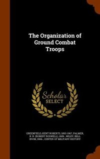 The Organization of Ground Combat Troops