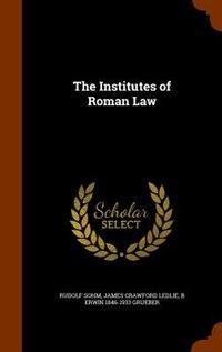 The Institutes of Roman Law