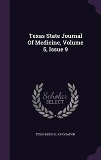 Texas State Journal Of Medicine, Volume 5, Issue 9 by Texas Medical Association