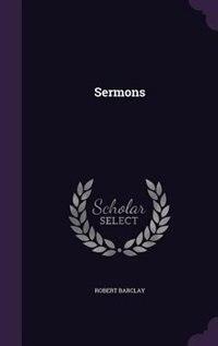 Sermons by Robert Barclay