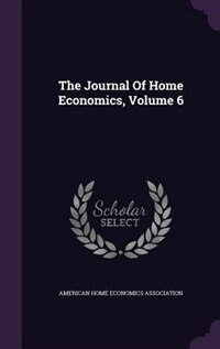 The Journal Of Home Economics, Volume 6