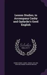 Lesson Studies, to Accompany Canby and Opdycke's Good English