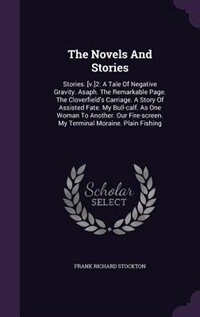 The Novels And Stories: Stories. [v.]2: A Tale Of Negative Gravity. Asaph. The Remarkable Page. The…