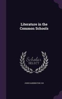 Literature in the Common Schools by John Harrington Cox